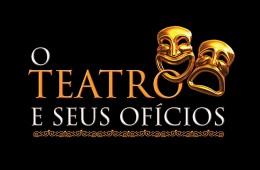 O Teatro e Seus Ofícios – 2014
