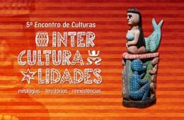 Interculturalidades – 5º Encontro de Culturas