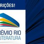 Prêmio Rio de Literatura - Cesgranrio - Secretaria de Estado de Cultura do Rio de Janeiro - Último dia de inscrição