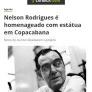 Nelson Rodrigues é homenageado com estátua em Copacabana