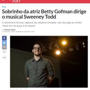 Sobrinho da atriz Betty Gofman dirige o musical Sweeney Todd