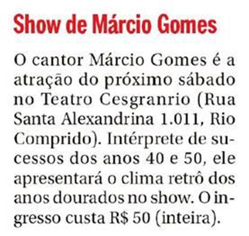 Show de Márcio Gomes no Teatro Cesgranrio - Anúncio do Jornal O Globo