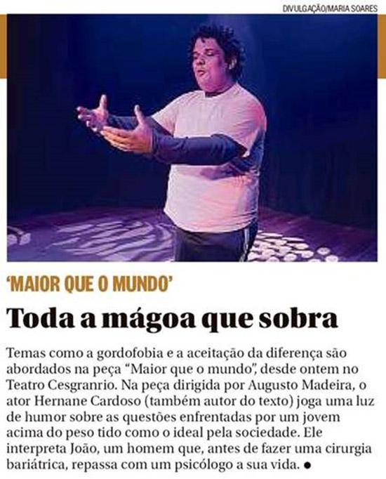 Maior que o Mundo - Teatro Cesgranrio - Jornal o Globo