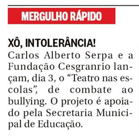 Jornal O Globo - Quem é Você? - Projeto Teatro nas Escolas fala sobre bullying