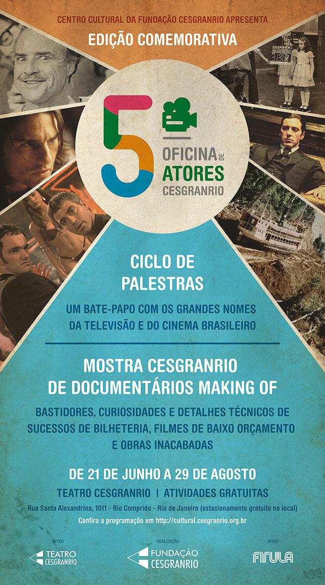5ª Oficina de Atores Cesgranrio - Mostra de Documentários Making Of e Ciclo de Palestras