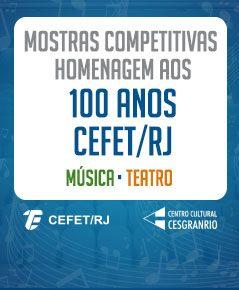 Mostras Competitivas – CEFET/RJ – 100 anos