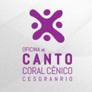 Oficina de Canto Coral Cênico Cesgranrio – 2019 – Regulamento