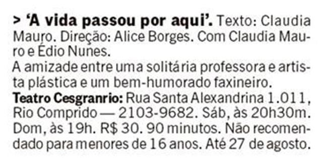 Jornal O Globo - A Vida Passou Por Aqui - Teatro Cesgranrio
