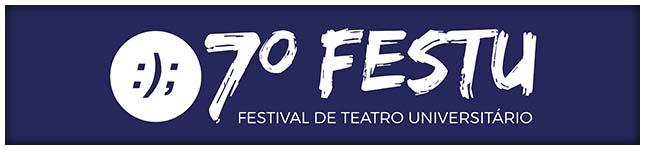 7º FESTU - Festival de Teatro Universitário, gratuito, no Teatro Cesgranrio