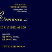 Sucessos da música romântica invadem o Teatro Cesgranrio