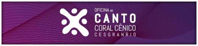 Oficina de Canto Coral Cênico Cesgranrio
