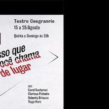 """Últimas apresentações de """"Isso que Você Chama de Lugar"""", peça de Daniel Herz, no Teatro Cesgranrio"""
